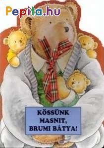 Brumi bátya nem hiába mosolyog: megtanultak masnit kötni a bocsok. Cipőt fűzni, kötényt kötni nem nehéz. A dicséret olyan édes, mint a méz. Illusztráció: Prue Theobalds. Szöveg: Gyárfás Endre. Minion, Teddy Bear, Christmas Ornaments, Toys, Holiday Decor, Animals, Home Decor, Products, Mint