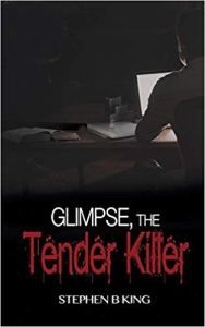 Glimpse, The Tender Killer by Stephen B King (The Deadly Glimpses Series) Book 3 Criminal Psychologist, Work Relationships, New Readers, Thriller Books, Human Mind, Thrillers, Serial Killers, Book Reviews, Memoirs