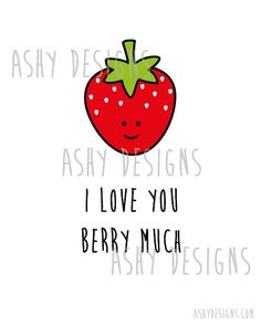 I Love You BERRY MUCH 8x10 Inch Poster Print Wall by AshyDesigns