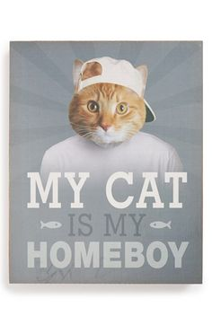 LUCIUS DESIGNS 'My Cat Is My Homeboy' Wall Art available at #Nordstrom