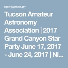 Tucson Amateur Astronomy Association | 2017 Grand Canyon Star Party June 17, 2017 - June 24, 2017 | Night Sky Network