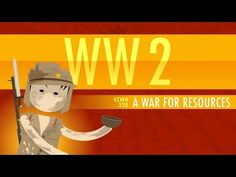 World War II, A War for Resources: Crash Course World History #220,