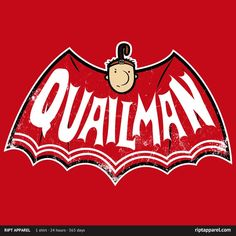 Quailman by Hoborobo - Get Free Worldwide Shipping! This neat design is available on comfy T-shirt (including oversized shirts up to ladies fit and kids shirts), sweatshirts, hoodies, phone cases, and more. Funny Tee Shirts, Cool T Shirts, World 7, Classic Tv, Disney And Dreamworks, Pop Culture, Quail, Shirt Designs, Nerd