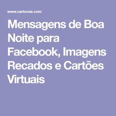 Mensagens de Boa Noite para Facebook, Imagens Recados e Cartões Virtuais