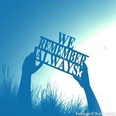 We remember always
