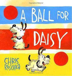 A Ball for Daisy by Chris Raschka. 2012 Caldecott Medal Winner- new book!