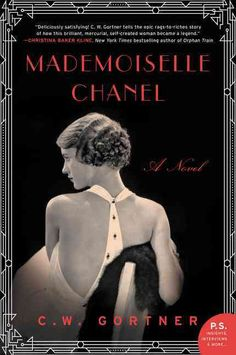 For readers of The Paris Wife and Z comes this vivid novel full of drama, passion, tragedy, and beauty that stunningly imagines the life of iconic fashion designer Coco Chanelthe ambitious, gifted lau