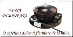Buna dimineata O cafeluta dulce si fierbinte de la mine. Tea Cups, Food And Drink, Romantic, Facebook, Coffee, Tableware, Seasons, Kaffee, Dinnerware