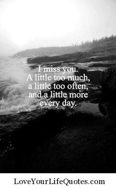 missing the love of your life quotes - Google Search                                                                                                                                                                                 More