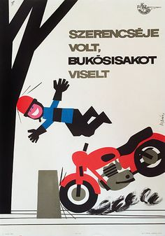 Szilvásy, Nándor - He's lucky, he wore a helmet, 1964 playful lifing Budapest, Drive Safe Quotes, Restaurant Pictures, Illustrations And Posters, Vintage Posters, Flower Power, Advertising, Graphic Design, Vespa
