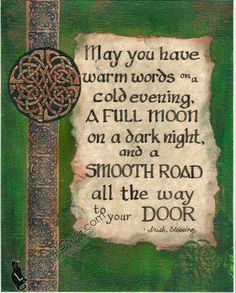 I'm mostly German but I also have some Irish. My name is gaelic (Shannon Kelly) and I was taught very young what the Celtic traditions and ideals were all about. Irish Quotes, Me Quotes, Irish Sayings, Heart Quotes, Irish Proverbs, Irish Blessing, Irish Prayer, Blessing Poem, Wedding Blessing