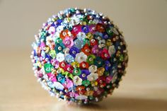 Sequin Sparkles Ornament/ would be cute in an bowl on a coffee table going with decor.