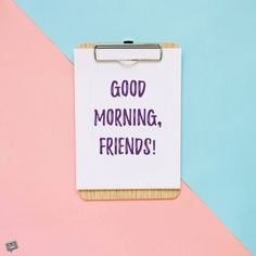 Good Morning, friends.