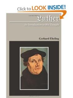 Luther: An Introduction to His Thought by Gerhard Ebeling