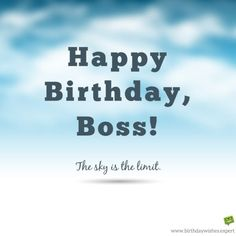Happy Birthday Boss The Sky Is Limit Quotes