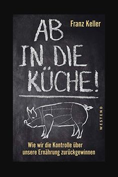Ab in die Küche!: Wie wir die Kontrolle über unsere Ernährung zurückgewinnen Buch Online Lesen | Format: Hörbuch - ePub - PDF - Buch. ISBN : 6965837250262. EAN : 3365441019229. Sprache : Niederländisch (nl-NL - Deutsch (de-DE). Dateigröße: 6837 KB. 4,3 Sterne Bei 240 Bewertungen. Übersetzer/in : Inette Lorch. Keller, Franz Art Quotes, Cover, Books, Reading Books Online, Language, Stars, Book, Basement, Deutsch