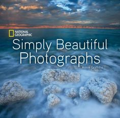 Buy National Geographic Simply Beautiful Photographs by Annie Griffiths at Mighty Ape NZ. National Geographic Simply Beautiful Photographs takes readers on a spectacular visual journey through some of the most stunning photographs to be fou. Coffee Table Book Design, Coffee Table Books, National Geographic Photographers, Merian, Book Photography, Coffee Travel, Simply Beautiful, The Book, In This Moment