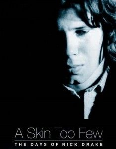 A Skin Too Few - The Days of Nick Drake (2002) | More Music Documentaries: http://www.platendraaier.nl/muziekdocumentaires/