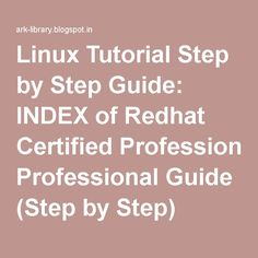 Linux Tutorial Step by Step Guide: INDEX of Redhat Certified Professional Guide (Step by Step)
