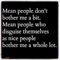 Pretend Christian Quotes | mean people dont bother me a bit mean people who…