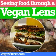 "Seeing food Through a Vegan Lens - It's no secret that vegans see the world around them in a different way. Once you connect the dots between the what's on your plate & cruelty to other animals, you just don't see ""food"" in the same way. In fact, vegans don't consider a lot of what people eat to be food at all. Thankfully, we have delicious recipes that require no compromising of our values or our taste buds..."