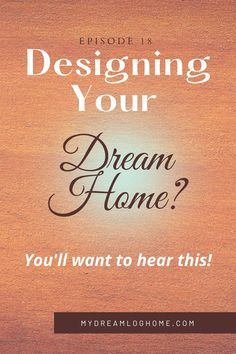 Ready to dive into designing your dream log home floor plan! We cover 4 common challenges homeowners face when preparing for design or coming to a design meeting with their own ideas. Some are actually funny, and they are ALL useful. You won't want to miss this episode! #dreamhomedesign #loghome #customhomedesignideas Design Your Dream House, House Design, Log Home Floor Plans, Log Home Designs, Log Cabin Homes, Design Consultant, Custom Homes, Helpful Hints, Dreaming Of You
