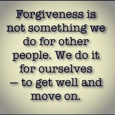Forgiveness is important :)