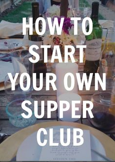 Hey Ashley Noelle: How to start your own supper club