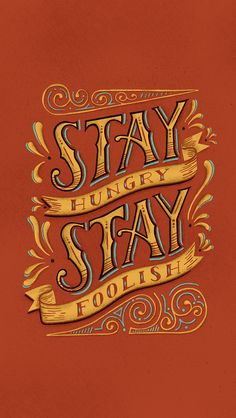 Stay, hungry, foolish, apple, steve, jobs, type, lettering, hand, typography, phrase, poster, wallpaper, iphone, screen