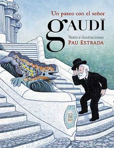 A Stroll with Mr. Gaudí: This book introduces children to the amazing Spanish architect Antoni Gaudi and to the one-of-a-kind buildings he designed in Barcelona. Art Books For Kids, Childrens Books, Art For Kids, Antonio Gaudi, 7 Arts, Parc Guell, Spanish Art, Spanish Games, Arts Integration