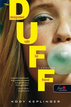 Kody Keplinger: The DUFF – A pótkerék Fat Friend, The Duff, Books To Read, I Am Awesome, Movies, Films, I'm Awesome, Cinema, Film