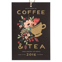 Rifle Paper Co. 2016 Coffee & Tea Calendar   Cover- I want this calendar so much!!