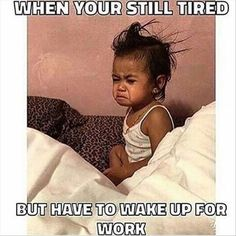 Too tired but still have wake up for work Work lol funny meme work humor pics Work Memes, Work Quotes, Work Humor, Work Funnies, Work Sayings, Positive Quotes For Work, Office Humor, Life Quotes, Tori Tori