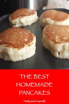 THE BEST HOMEMADE PANCAKES - Family meal recipes