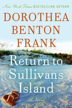 Return to Sullivans Island - Dorothea Benton Frank - Book - Current Best Selling Books Store I Love Books, Good Books, Books To Read, My Books, 404 Pages, Sullivans Island, Beach Reading, Down South, Best Selling Books