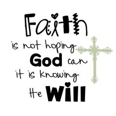 """""""Faith is not hoping God can. It is knowing He will."""" #loyalty #quote"""