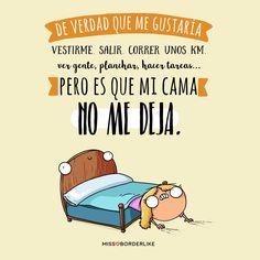 Mi cama no me deja. Phrase Cool, Cool Phrases, Funny Phrases, Cute Quotes, Funny Quotes, Funny Memes, Mr Wonderful, Spanish Humor, Good Morning Good Night