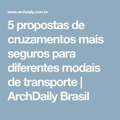 5 propostas de cruzamentos mais seguros para diferentes modais de transporte | ArchDaily Brasil