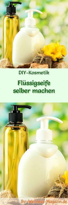 Seife herstellen - Seifen-Rezept: Flüssigseife selber machen - aus nur 2 Zutaten, einfach und schnell gemacht ...