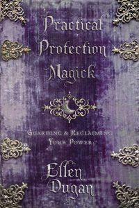 Practical Protection Magick: Guarding & Reclaiming Your Personal Power.   With her trademark humor and candor, best-selling author Ellen Dugan teaches how to weave safe and sensible protection magick into your Craft practice and daily life. This unique practical guide reveals how to pinpoint your psychic strengths, set boundaries, diagnose a problem with divination, and maintain health on physical, psychic, and magickal levels. You'll also find precise and potent protection spells and ritual...