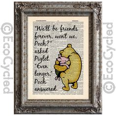 Winnie the Pooh and Piglet Quote 3 Friends Forever on Vintage Upcycled Dictionary Art Print Book Art Print by EcoCycled on Etsy https://www.etsy.com/listing/172843447/winnie-the-pooh-and-piglet-quote-3
