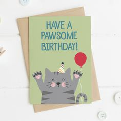 Cute Cat Birthday Card - 'Have a Pawsome Birthday! Birthday Card Puns, Creative Birthday Cards, Birthday Card Design, Happy Birthday Cards, Birthday Cakes, Cat Cards, Kids Cards, Greeting Cards, Birthday Gifts For Brother