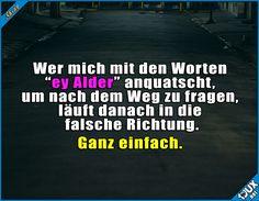 Mit Höflichkeit kommt man ans Ziel! #Jugend #sowahr #Sprüche #Jodel #Statusbilder #Statussprüche #Spruch #lachen