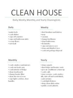 Clean house. Daily, weekly, monthly, and yearly