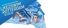 Op zondag 12 juni 2016 vindt de 1e editie van Like2Swim Rotterdam plaats. Like2Swim is een unieke openwater wedstrijd in de haven van Rotterdam. Jong en oud, scholen en bedrijven, voor iedereen is er een geschikte afstand in de Entrepothaven en de Binnenhaven van Rotterdam.