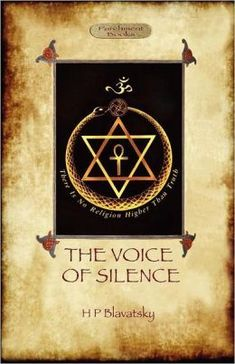 The Voice of the Silence Helena Petrovina Blavatsky Good Books, Books To Read, My Books, Theosophical Society, Occult Books, Witchcraft Books, Magick Book, Knowledge And Wisdom, English Book