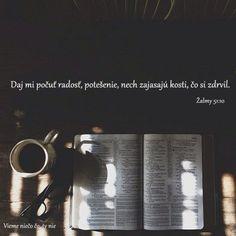 Daj mi počuť radosť, potešenie, nech zajasajú kosti, čo si zdrvil... Žalmy 51:10