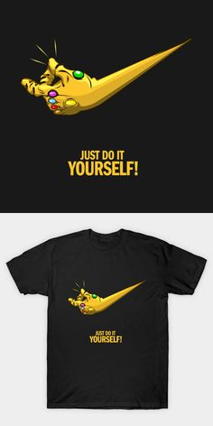 Thanos Just Do It Yourself T Shirt. Parody design featuring the Infinity Gauntlet as the Nike logo. Movie T Shirts, Funny Shirts, Tee Shirts, Just Do It Wallpapers, Santa Cruz Logo, Cool Shirt Designs, Thanos Marvel, Shirt Print Design, Pull N Bear