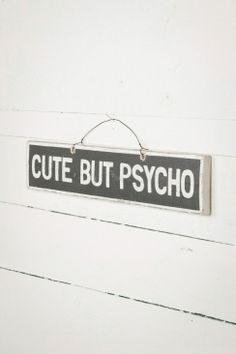 Cute But Psycho Signboard