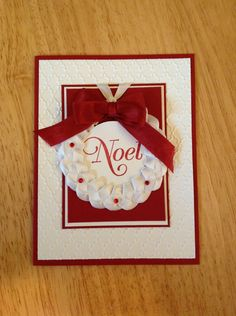 Stampin Up Christmas card - noel and white ribbon wreath.